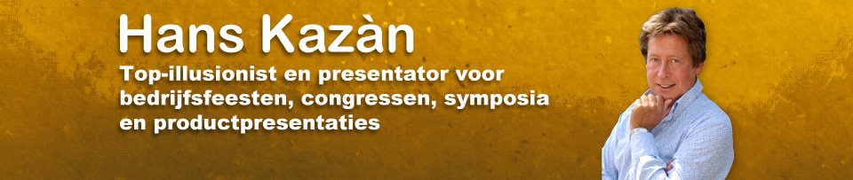 Hans Kazan Top-illusionist en Presentator